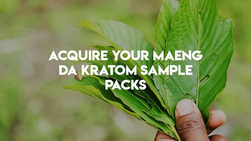 Acquire Your Maeng Da Kratom Sample Packs