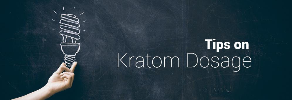 Tips on Kratom Dosage you Should Know