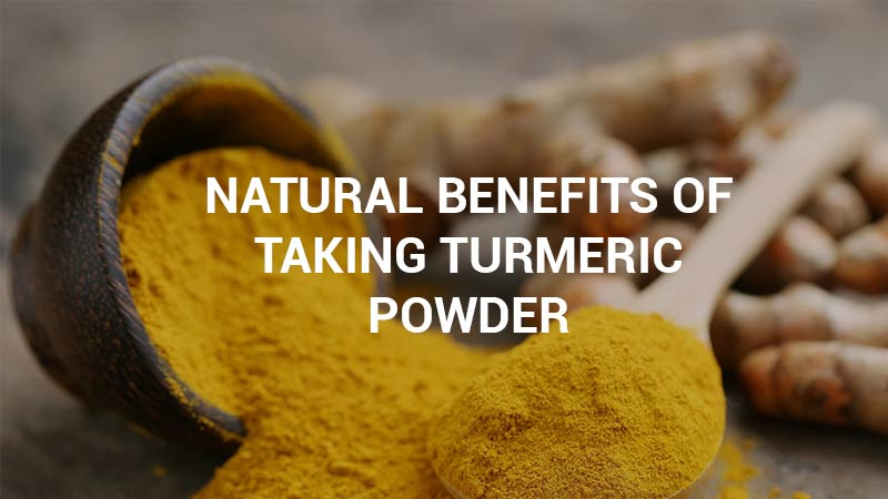 WHAT-ARE-THE-NATURAL-BENEFITS-OF-TAKING-TURMERIC-POWDER