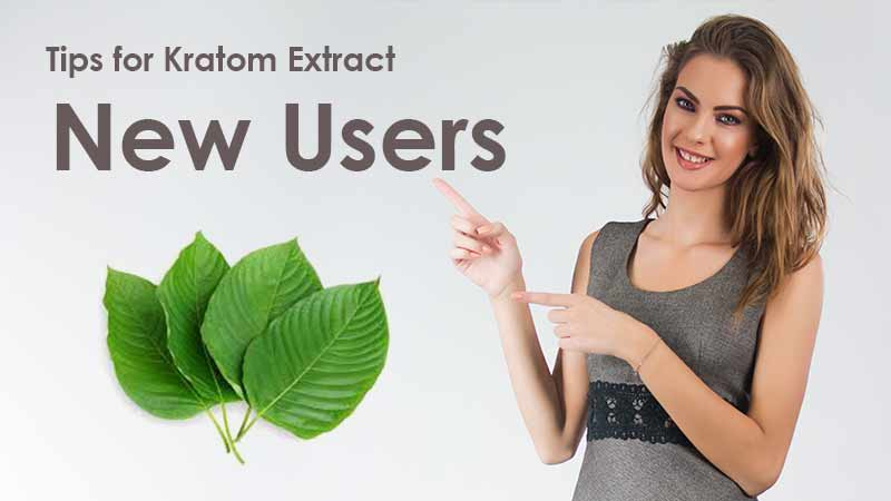4 Kratom Extract Tips for Beginners Should Know!