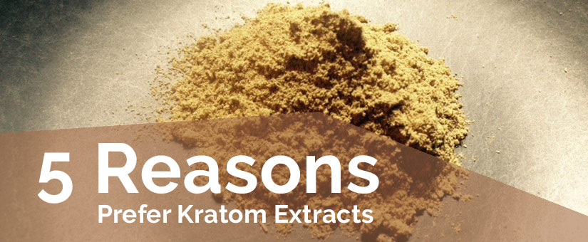 5 Reasons to prefer Kratom Extracts