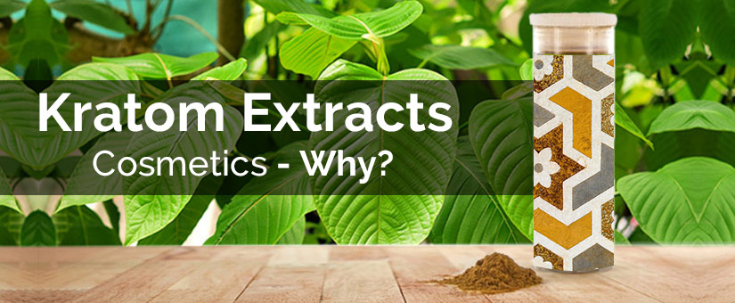 Kratom Extracts in Cosmetics – Why?