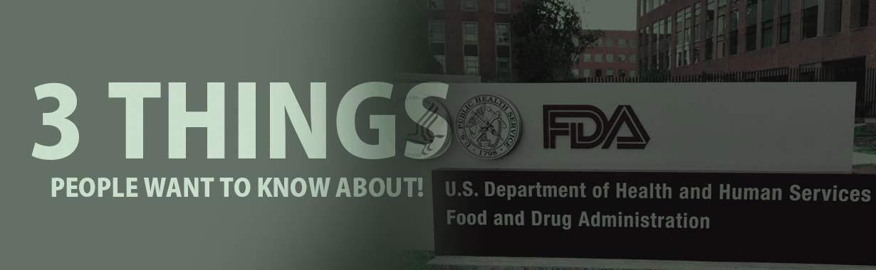 3 things that FDA does not want the people to know about!