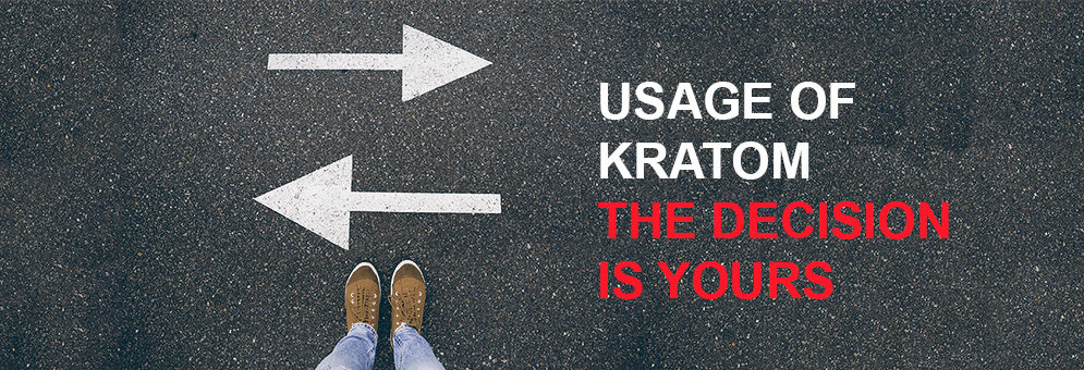Usage of Kratom – The Decision is yours